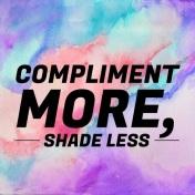 less shade